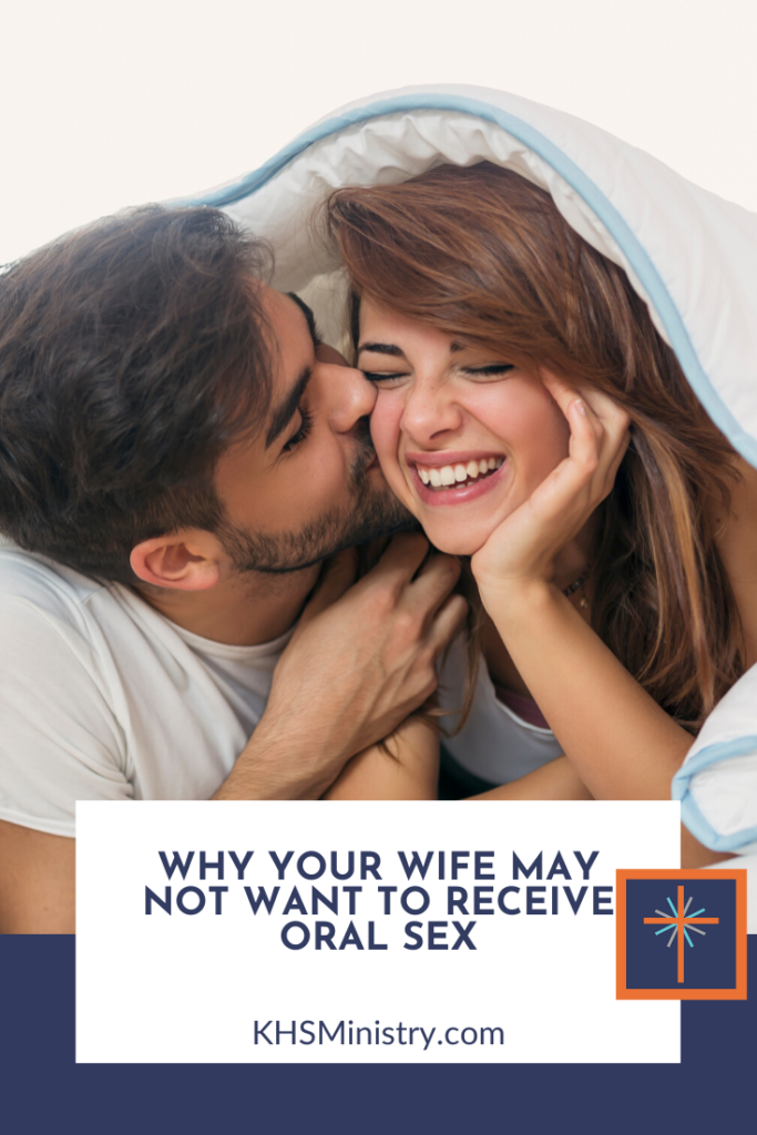 Why Your Wife May Not Want to Receive Oral Sex - Knowing